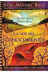La voz del conocimiento: Una guía práctica para la paz interior (Un libro de la sabiduría tolteca) (Spanish Edition) Kindle Edition