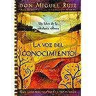 La voz del conocimiento: Una guía práctica para la paz interior (Un libro de la sabiduría tolteca nº 4) (Spanish Edition)