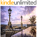History in Color: Colorized historic photographs from the United States of America and Europe (English Edition)