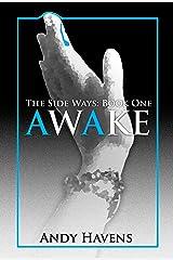 Awake (The Side Ways Book 1) Kindle Edition