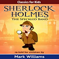 Sherlock Holmes Re-Told for Children: The Speckled Band