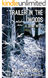 Trailer in the Woods: A Crime Novel (Crime in the Woods Book 2)