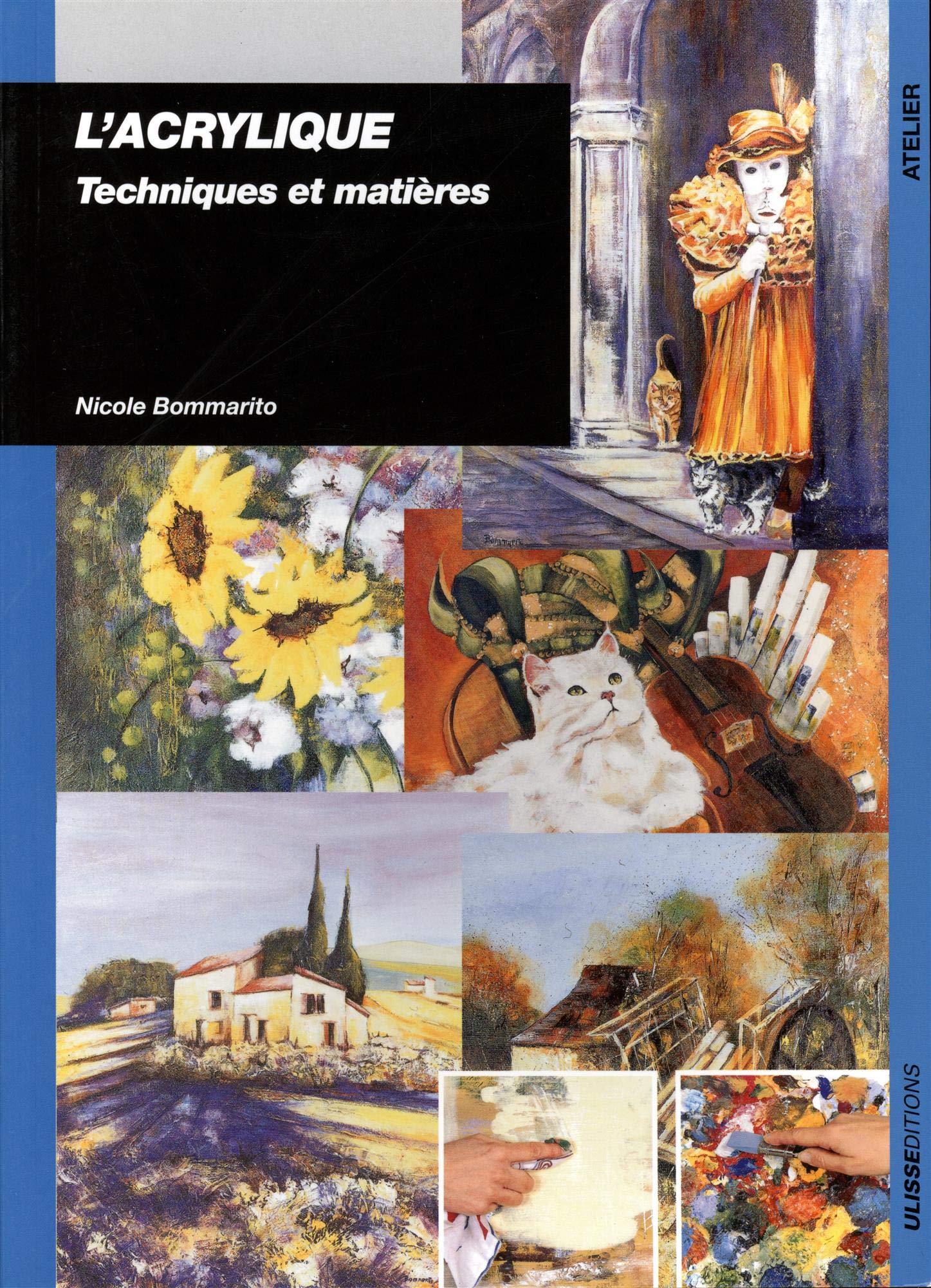 L Acrylique Techniques Et Matieres Amazon Fr Bommarito Nicole Livres