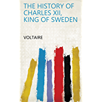 The History of Charles XII, King of Sweden