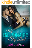 My Billionaire Step Dad: A Billionaire Secret Baby Romance (Billionaire Secret Baby Romance Series Book 1)