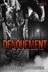 Denouement (The Darkness Series Book 3) Kindle Edition