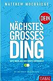Dein nächstes großes Ding: Gute Ideen aus dem Nichts entwickeln (Dein Business 692) (German Edition)