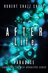 AFTER Life: Paradise (The NEXT Apocalypse Book 3) Kindle Edition