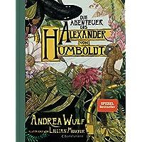 Die Abenteuer des Alexander von Humboldt: Eine Entdeckungsreise; Halbleinen, durchgängig farbig illustriert