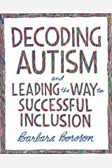 Decoding Autism and Leading the Way to Successful Inclusion Kindle Edition