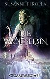 Die Wolfselbin: Gesamtausgabe (Fantasy, High-Fantasy Roman)