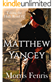 Matthew Yancey: A Western Romance (Taking the High Road series Book 2)