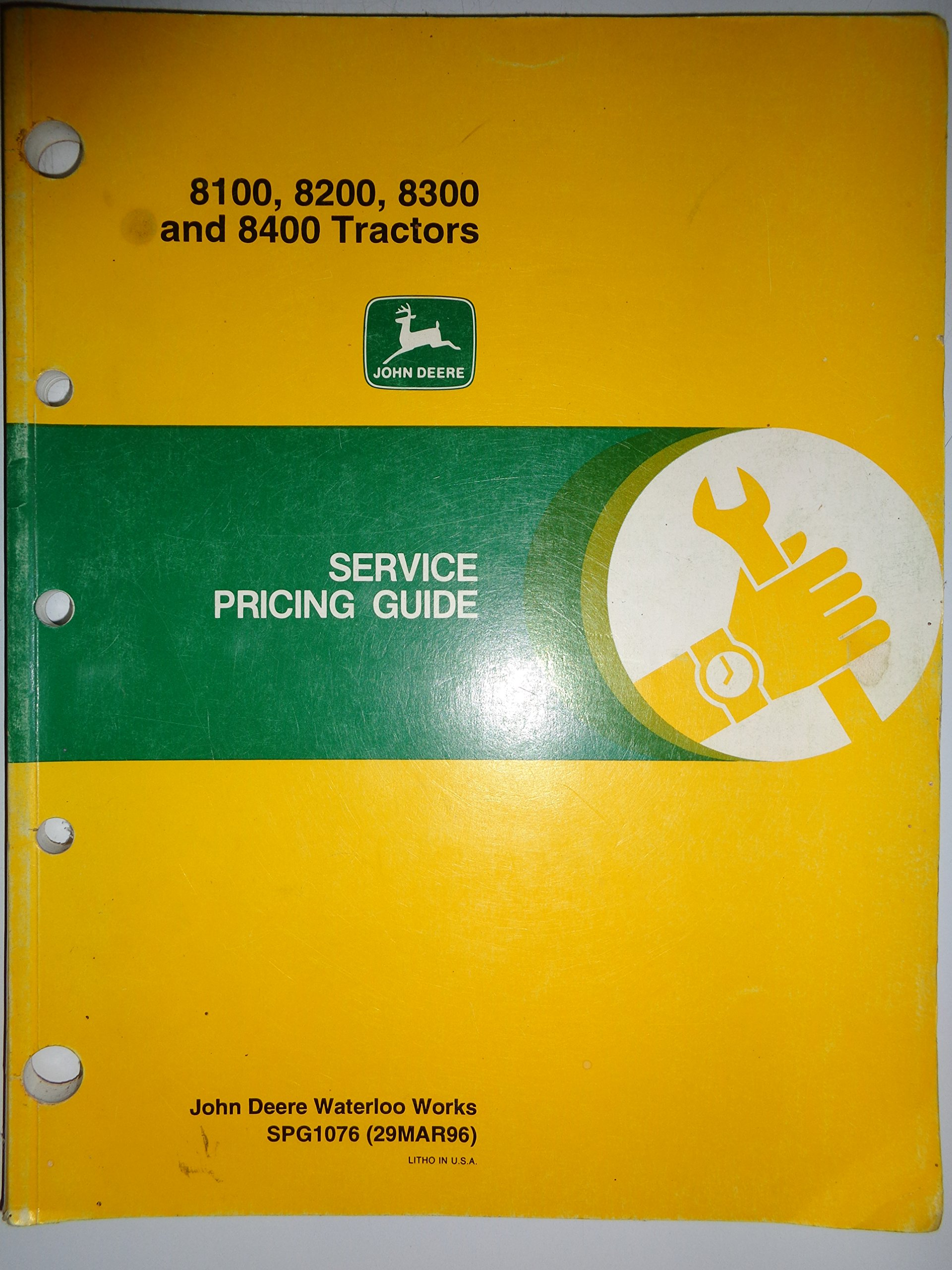 John Deere 8100 8200 8300 8400 Tractor Service Pricing Guide Flat Rate ( repair time) Manual Original 3/96: Deere, John Deere: Amazon.com: Books