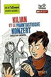 Kilian et le Phantastische Konzert - collection Tip Tongue - A2 intermédiaire - dès 12 ans