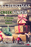 A Christmas Creek Caper (A Christmas Creek Romance Book 5)