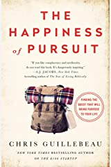 The Happiness of Pursuit: Finding the Quest That Will Bring Purpose to Your Life Paperback