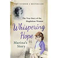 Whispering Hope - Marina's Story: The True Story of the Magdalene Women
