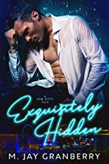 Exquisitely Hidden: A Sin City Tale Kindle Edition