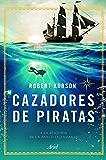 Cazadores de piratas: A la búsqueda de un barco legendario