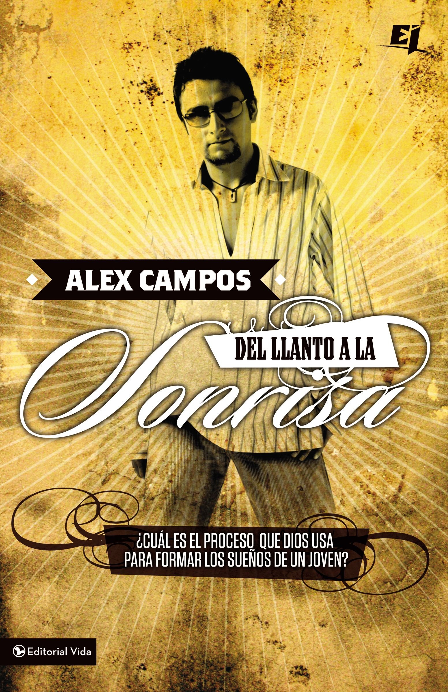 Del llanto a la sonrisa (Especialidades Juveniles) (Spanish Edition): Alex Campos: 0639390752901: Amazon.com: Books