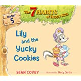 Lily and the Yucky Cookies: Habit 5 (The 7 Habits of Happy Kids)