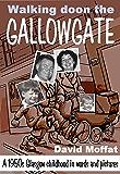 Walking doon the Gallowgate
