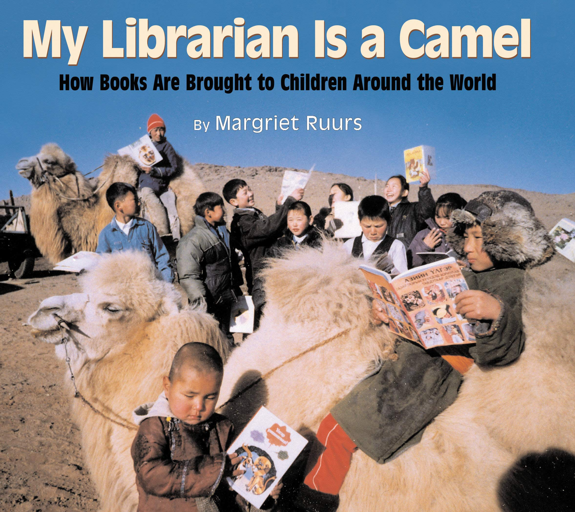 My Librarian Is a Camel: How Books Are Brought to Children Around the  World: Ruurs, Margriet: 9781590780930: Amazon.com: Books