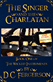 The Singer and the Charlatan (The Wicked Instruments Book 1)
