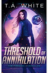 Threshold of Annihilation (The Firebird Chronicles Book 3) Kindle Edition