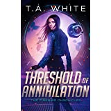 Threshold of Annihilation (The Firebird Chronicles Book 3)