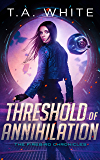 Threshold of Annihilation (The Firebird Chronicles Book 3)