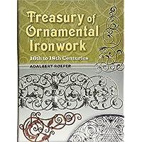 Treasury of Ornamental Ironwork: 16th to 18th Centuries