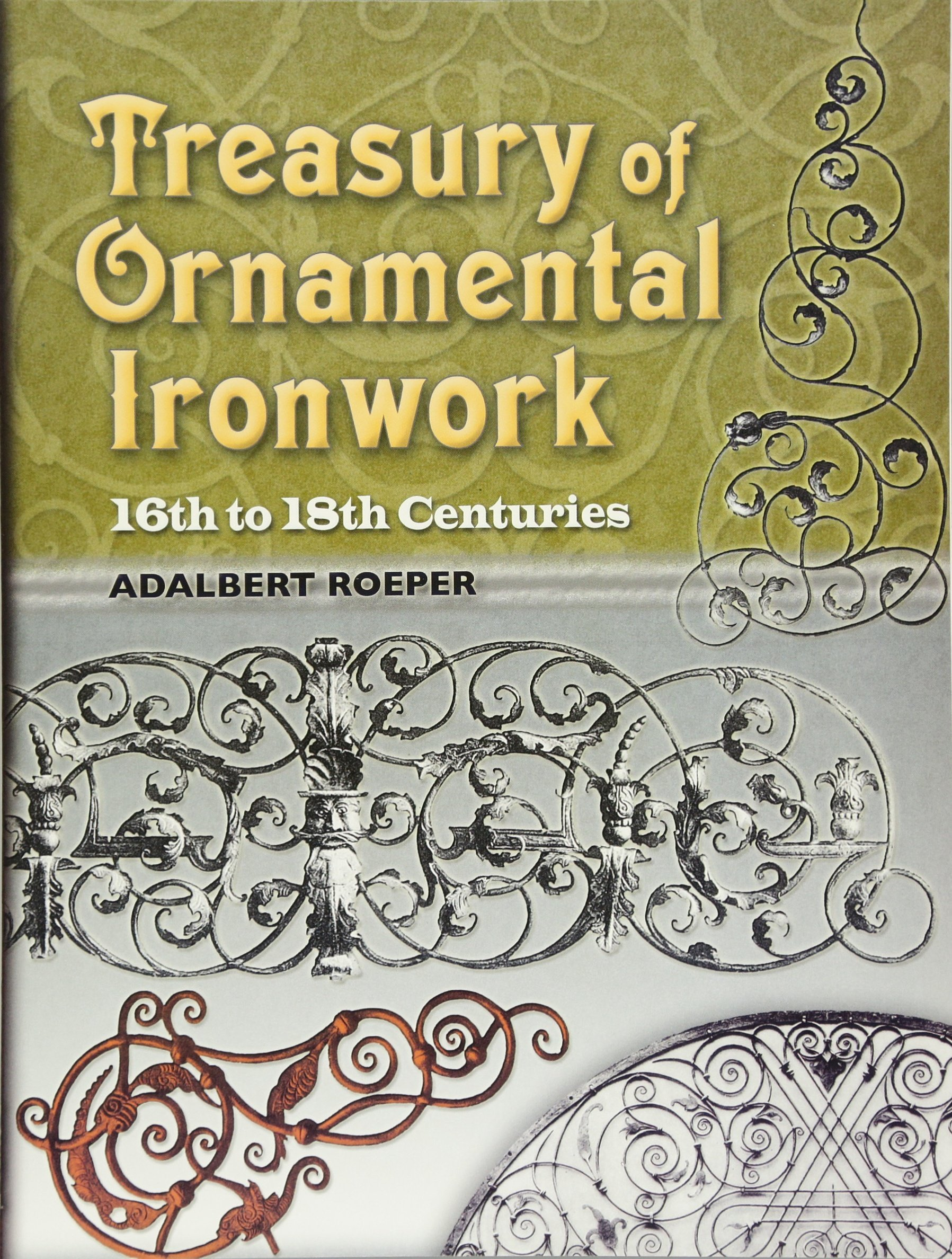 Treasury of Ornamental Ironwork: 16th to 18th Centuries (Dover ...