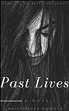 Past Lives: Serial Killer Thriller Series (Book 1) (Past Lives: A Serial Killer Thriller Series)