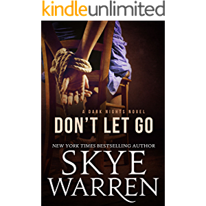 Don't Let Go: A Dark Romance Novel (Dark Nights Book 2)