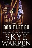 Don't Let Go: A Dark Erotic Romance Novel (Dark Nights Book 2)