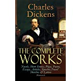 The Complete Works of Charles Dickens: Novels, Short Stories, Plays, Poetry, Essays, Articles, Speeches, Travel Sketches & Le