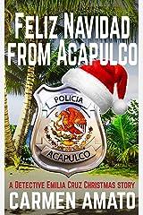 Feliz Navidad From Acapulco: A Detective Emilia Cruz Christmas Story Kindle Edition