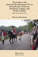 Guide to the American Revolutionary War In Pennsylvania, Delaware, Maryland, Virginia, and North Carolina Kindle Edition