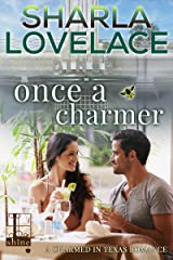 Once a Charmer (Charmed in Texas Book 3) Kindle Edition
