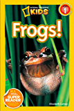 National Geographic Kids Readers: Frogs (National Geographic Kids Readers)