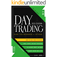 DAY TRADING (2021 Edition): Guide for Beginners + Options: How To Make Money In 10 Days: Tips And Tricks, Tools, And…