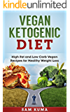 Vegan Ketogenic Diet Cookbook: High Fat and Low Carb Vegan Recipes for Weight Loss (Vegetarian and Instant Pot Dairy Free Vegan Diet Recipes for Healthy Living and Weight Loss Book 1)