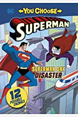 Superman Day Disaster (You Choose Stories: Superman) Kindle Edition