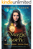Magic Born (The Elustria Chronicles: Magic Born Book 1)