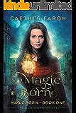 Magic Born (The Elustria Chronicles: Magic Born Book 1) (English Edition)