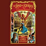 The Land of Stories: A Grimm Warning: The Land of Stories, Book 3