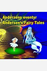 Andersens eventyr. Andersen's Fairy Tales. Bilingual Book in English and Danish: Dansk og Engelsk Udgave Tosproget Bog (Danish - English Edition) (Danish Edition) Kindle Edition