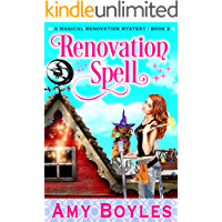 Renovation Spell (Magical Renovation Mysteries Book 2)