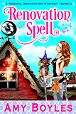 Renovation Spell (A Magical Renovation Mystery Book Book 2)